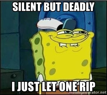 Spongebob Face - Silent but deadly i just let one rip