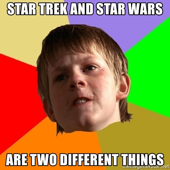 Angry School Boy - star trek and star wars  are two different things