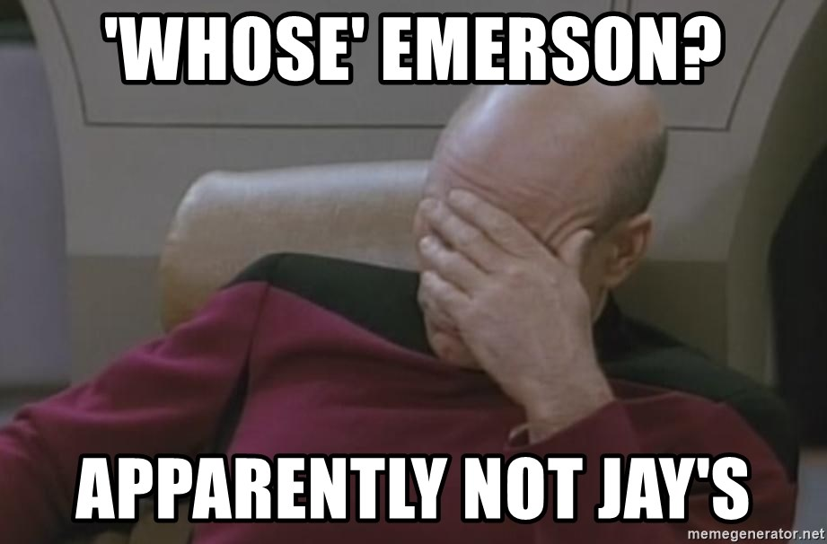 Picard - 'Whose' EMERSON? Apparently not jay's