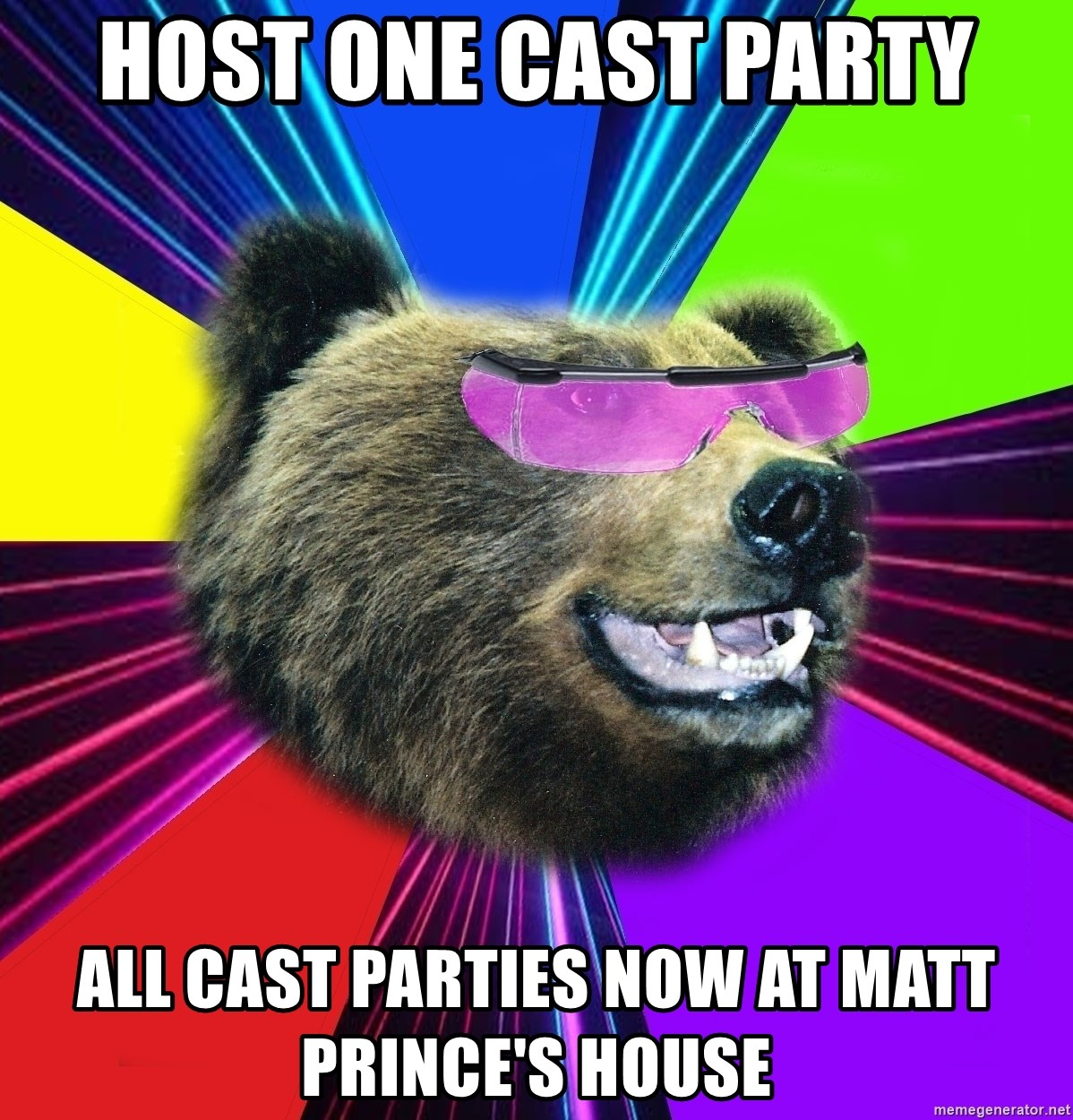 Party Bear - host one cast party all cast parties now at matt prince's house