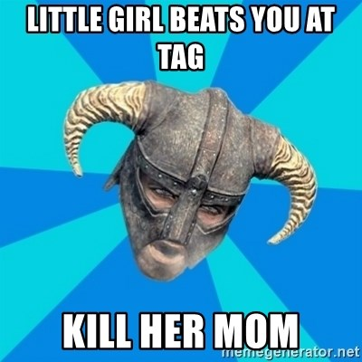 skyrim stan - little girl beats you at tag kill her mom
