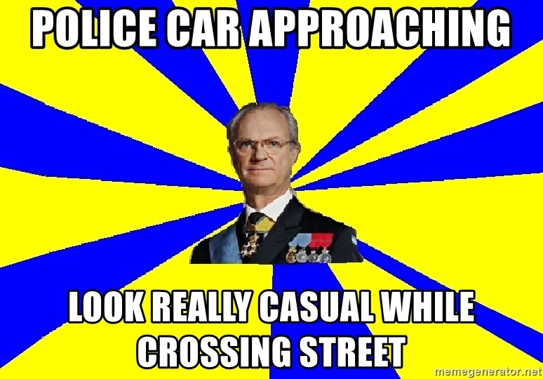 swedishproblems.tumblr.com - POLICE CAR APPROACHING LOOK REALLY CASUAL WHILE CROSSING STREET