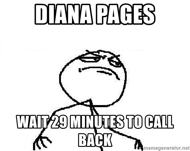Fuck Yeah - Diana Pages Wait 29 minutes to call back