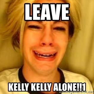 You Leave Jack Burton Alone - LEAVE KELLY KELLY ALONE!!1