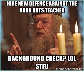Hire New Defence Against The Dark Arts Teacher Background Check