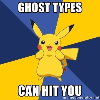 Pokemon Logic  - Ghost tyPES can hit you