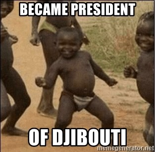 Third World Success - BECAME PRESIDENT OF DJIBOUTI