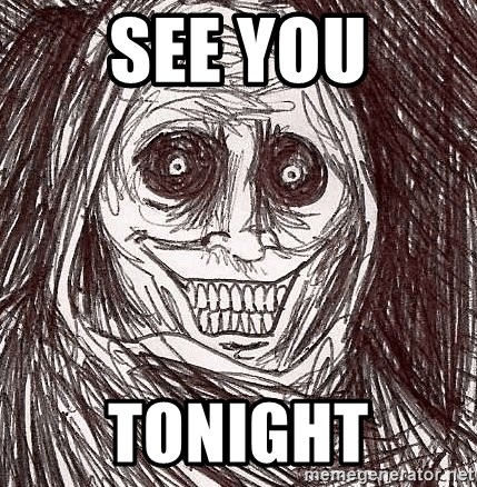 Horrifying Ghost - see you tonight