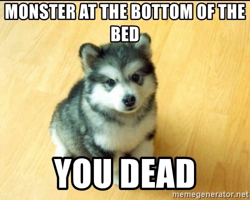 Baby Courage Wolf - monster at the bottom of the bed you dead
