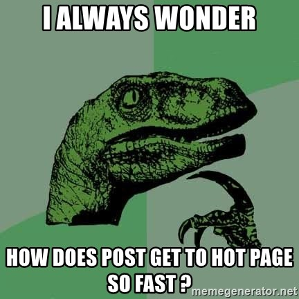 Raptor - i always wonder how does post get to hot page so fast ?