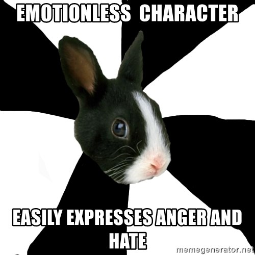 Roleplaying Rabbit - emotionless  character easily expresses anger and hate