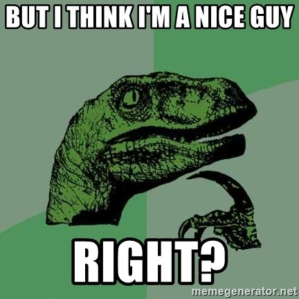 Raptor - but i think i'm a nice guy right?