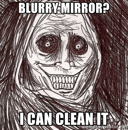 Horrifying Ghost - Blurry mirror? I can clean it