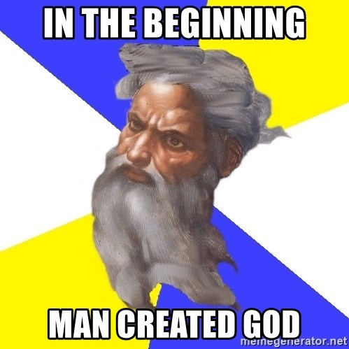 God - In the beginning man created God
