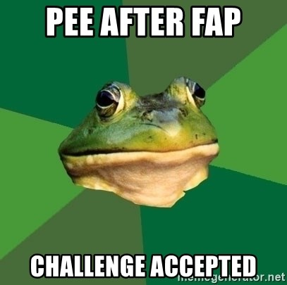 Foul Bachelor Frog - PEE AFTER FAP CHALLENGE ACCEPTED