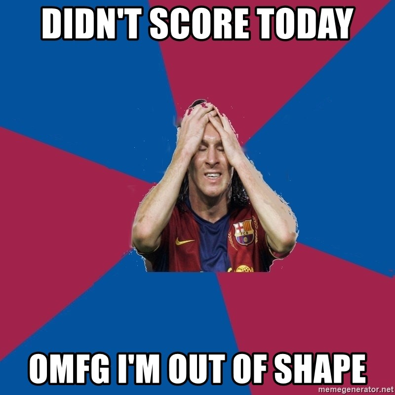 Lionel Messi Problems - didn't score today omfg i'm out of shape