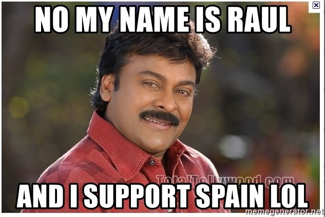 Typical Indian guy - No my name is raul and i support spain lol