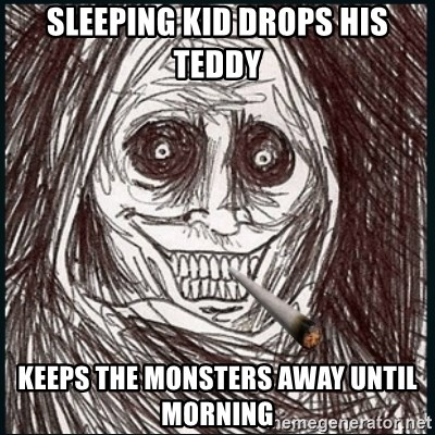 Good Guy Ghost  - sleeping kid drops his teddy keeps the monsters away until morning
