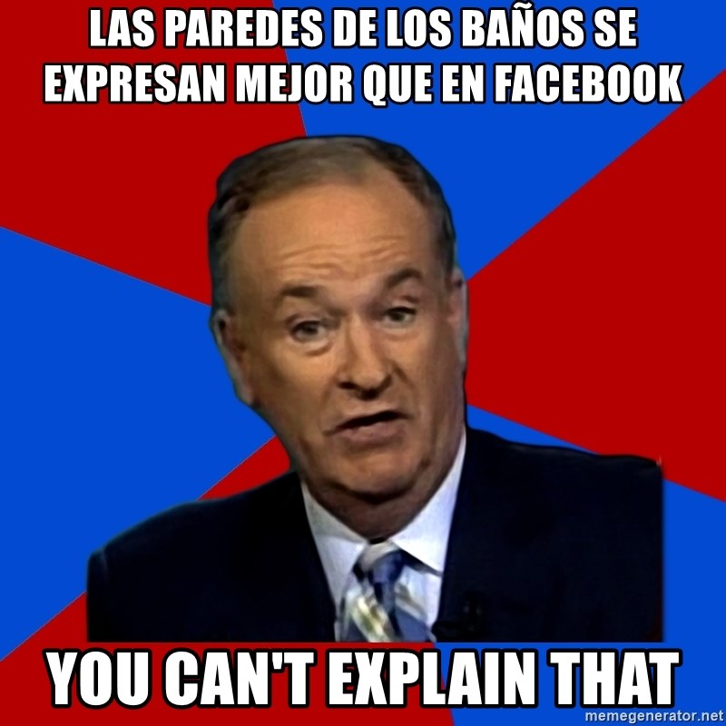 Bill O'Reilly Proves God - las paredes de los baños se expresan mejor que en facebook you can't explain that
