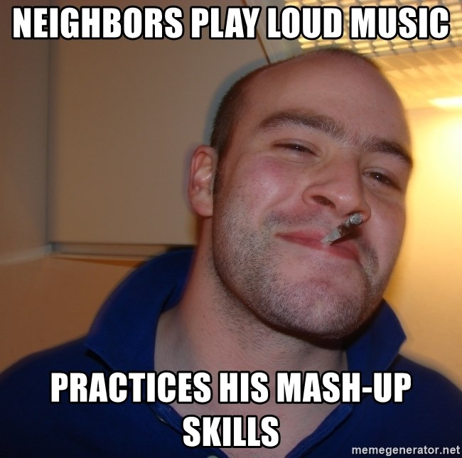 NEIGHBORS PLAY LOUD MUSIC PRACTICES HIS MASH-UP SKILLS