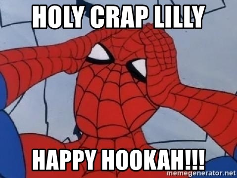 Spider Man - holy crap lilly  happy hookah!!!