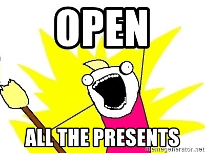 X ALL THE THINGS - Open all the presents