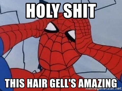 Scared Spider Dude - holy shit this hair gell's amazing