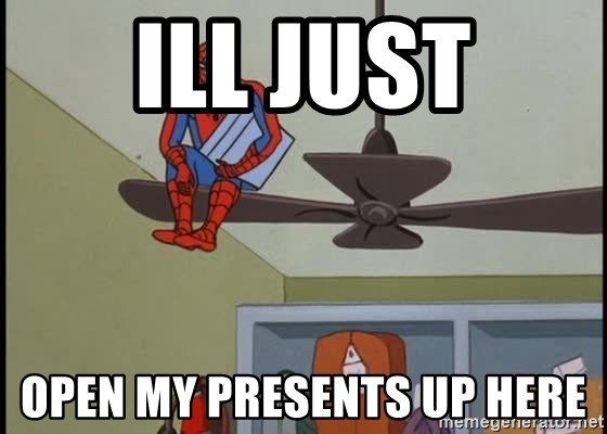 Spider Man - Ill just Open my presents up here