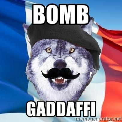Monsieur Le Courage Wolf - bomb gaddaffi