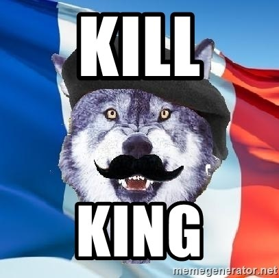 Monsieur Le Courage Wolf - kill king