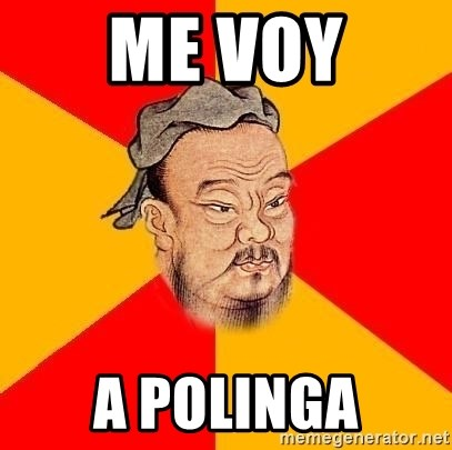 Chinese Proverb - Me VOY A POLINGA