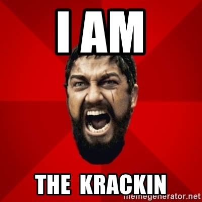 THIS IS SPARTAAA!!11!1 - I AM THE  Krackin