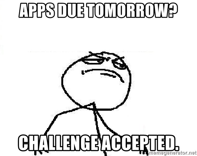 Fuck Yeah - Apps due tomorrow? challenge accepted.