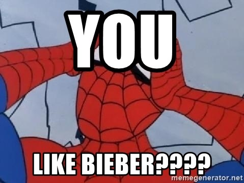 Spider Man - You  like bieber????