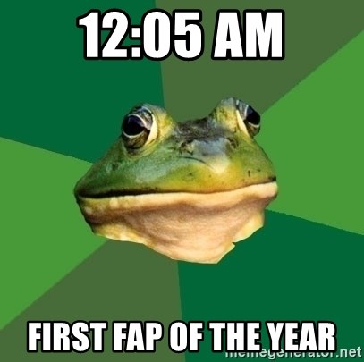 Foul Bachelor Frog - 12:05 am first fap of the year