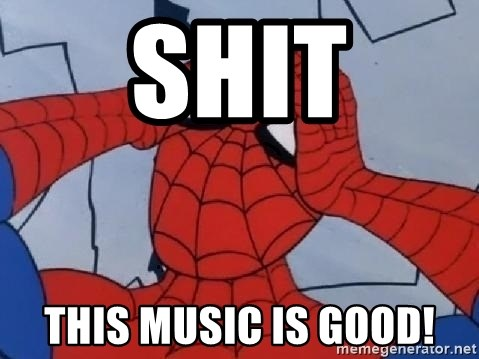 Spider Man - Shit This Music is good!