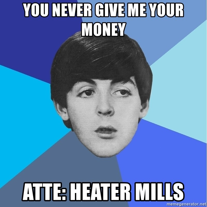 Paul Mccartney - you never give me your money atte: heater mills