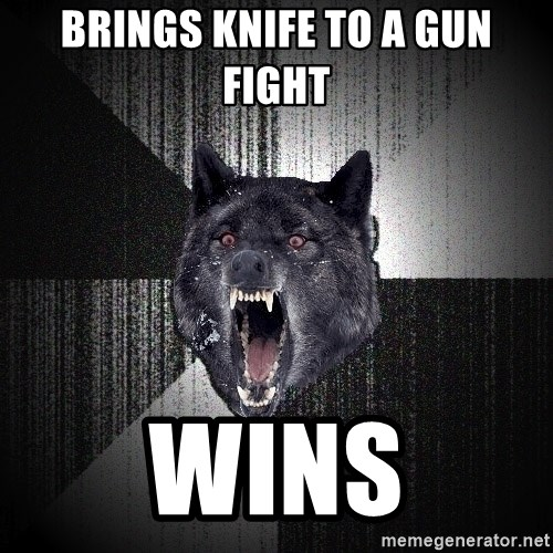 Insanity Wolf - Brings knife to a gun fight wins