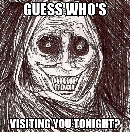 Horrifying Ghost - GUESS WHO'S VISITING YOU TONIGHT?