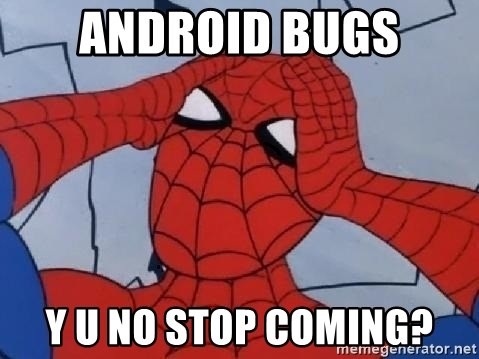 Spider Man - ANDROID BUGS Y U NO STOP COMING?