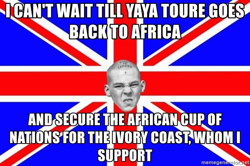 Mad Skin - I can't wait till yaya toure goes back to africa and secure the african cup of nations for the ivory coast, whom i support