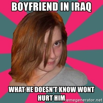 Seemingly Innocent Girlfriend - boyfriend in iraq what he doesn't know wont hurt him
