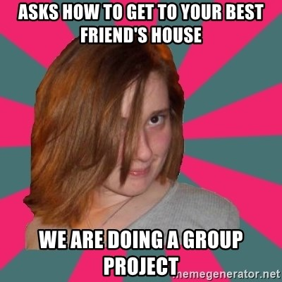 Seemingly Innocent Girlfriend - asks how to get to your best friend's house we are doing a group project