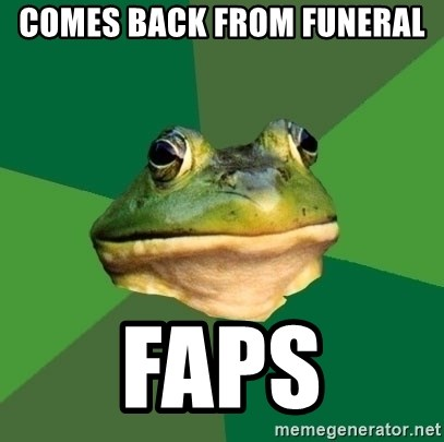 Foul Bachelor Frog - COMES BACK FROM FUNERAL FAPS