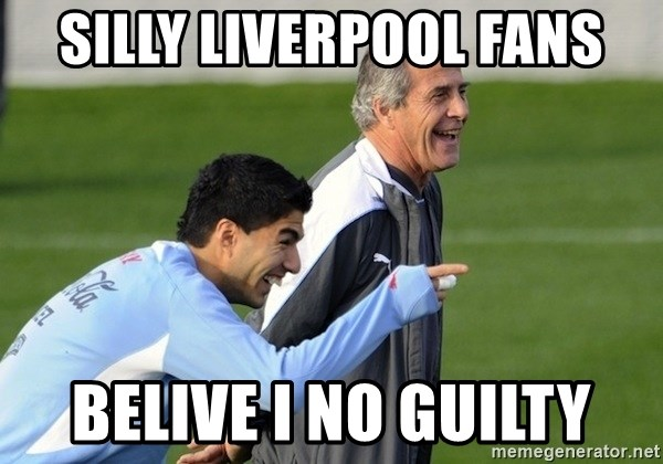 Luis Suarez - Silly LIVERPOOL FANS BELIVE I NO GUILTY