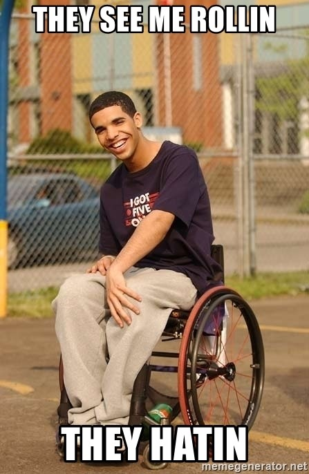 Drake Wheelchair - They see me rollin they hatin