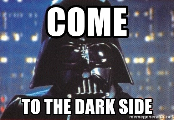 Image result for come to the dark side