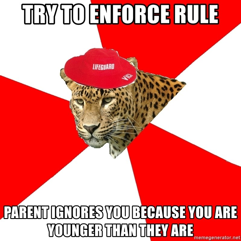 Lifegaurd Leopard - Try to enforce rule parent ignores you because you are younger than they are