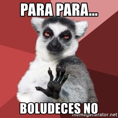 Chill Out Lemur - Para para... boludeces no