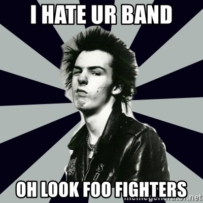 TRUE PUNK - I Hate UR Band Oh Look Foo Fighters